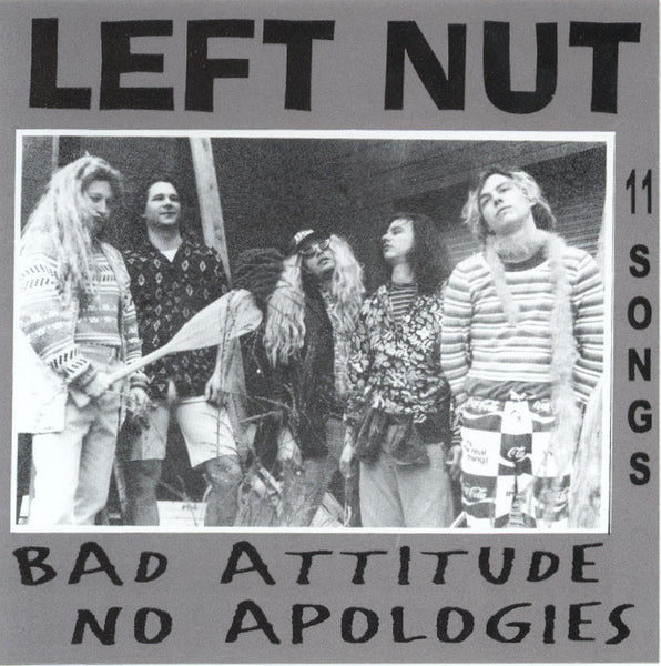 Left Nut - Bad Attitude, No Apologies - MP3s