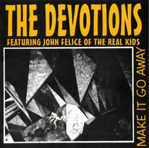 John Felice & The Devotions - Make It Go Away - MP3s