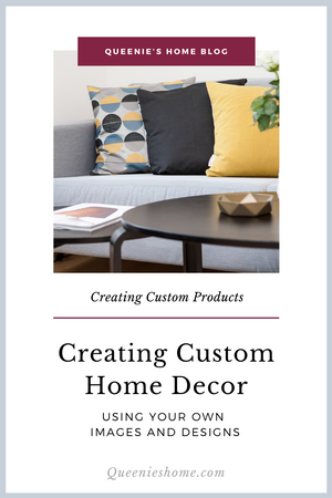 "Image of pillows with different designs and text overlay that reads ""Creating custom home decor using your own images and designs"""