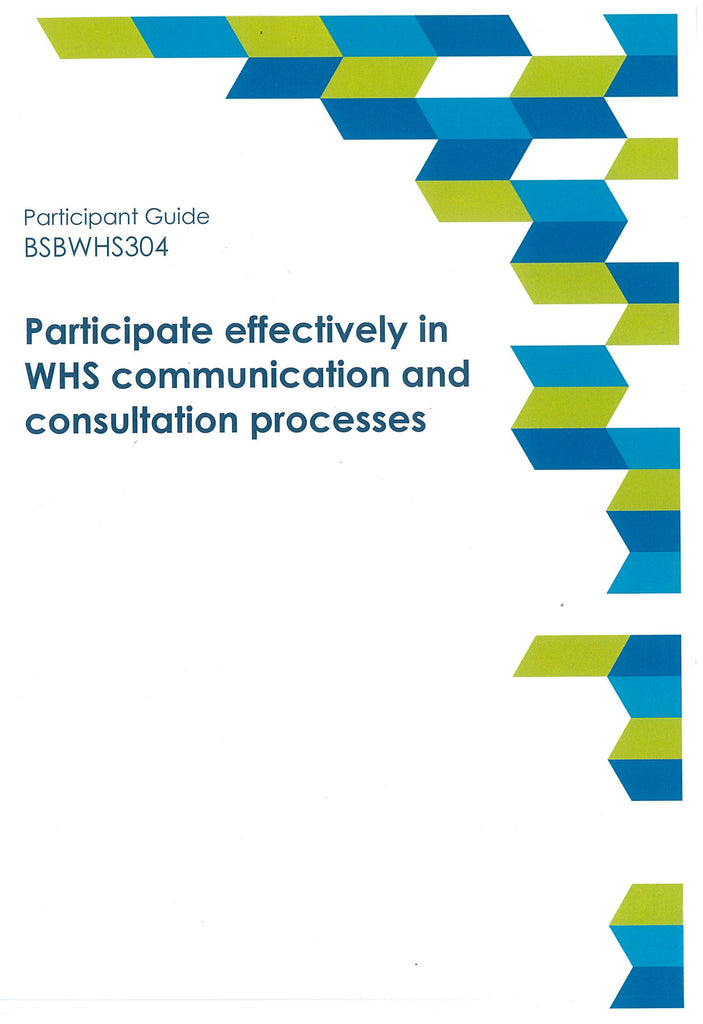 Participate Effectively in WHS Communication and Consultation Processes