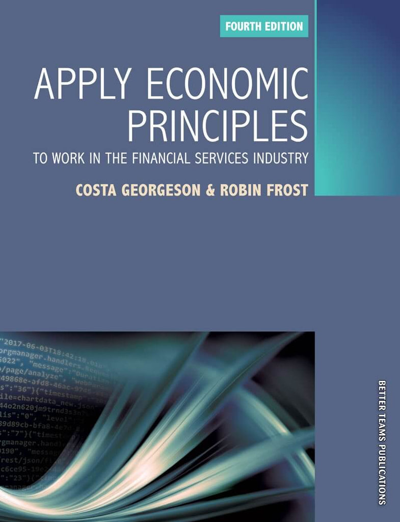 Apply Economic Principles to Work in the Financial Services Industry 4th edition