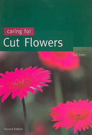 Caring For Cut Flowers 2nd Ed