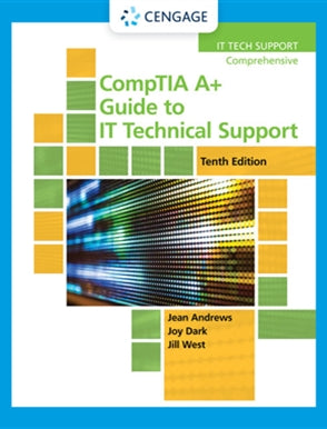 CompTIA A+ Guide to IT Technical Support (Hardware and Software) 10 ed