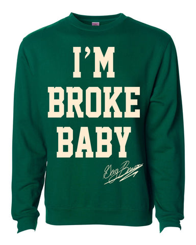 "Guy Benson Collection ""I'm Broke Baby"" crewneck sweater -Green/Creme"