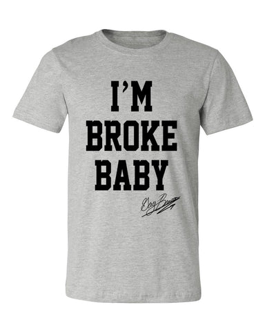 I'm Broke Baby T-Shirt -Grey/Black