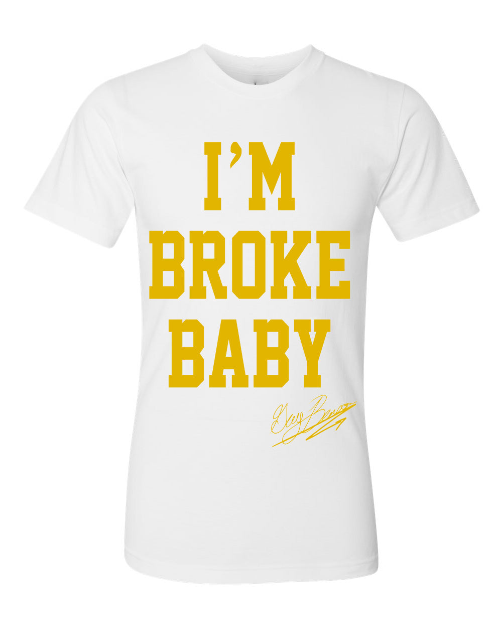 Guy Benson Collection Im Broke Baby T-Shirt - White/Gold