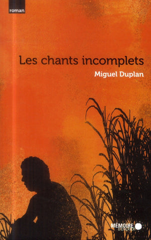 Les Chants incomplets, Miguel DUPLAN