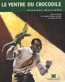 Le Ventre du crocodile, Michael WILLIAMS