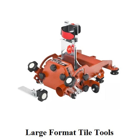 Large Format Tile Tools
