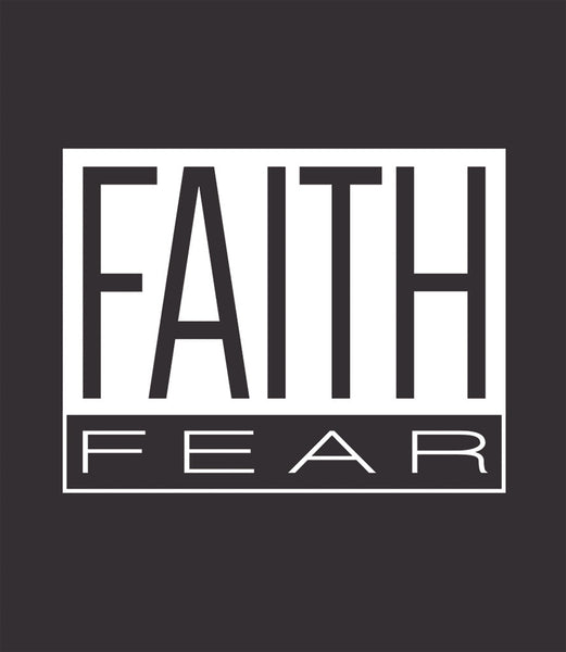 faith over fear design