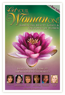 Get Your Woman On: Embracing Beauty, Grace and the Power of Women