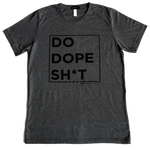 Do Dope Sh*t Tee - BKLYN LEAGUE