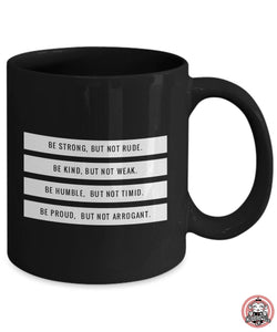 BE STRONG Insprirational Coffee Mug by Monkeytailz