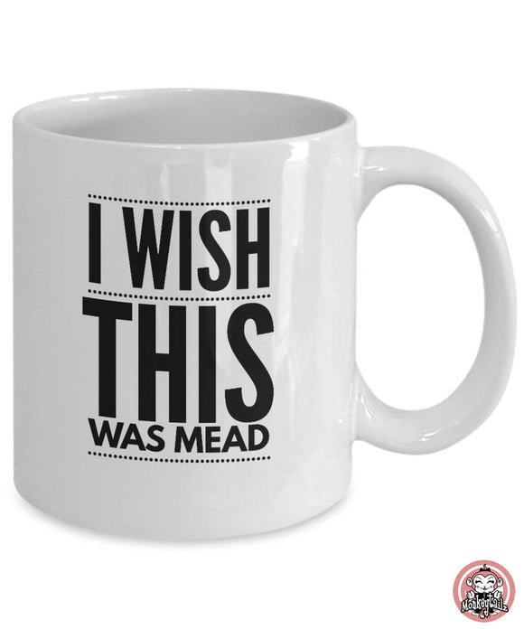 I Wish This Was MEAD Coffee Mug for Mead Lovers