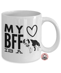 SAINT BERNARD is My BFF Best Friend Forever Coffee Mug for St. Bernard Dog Lovers by Monkeytailz