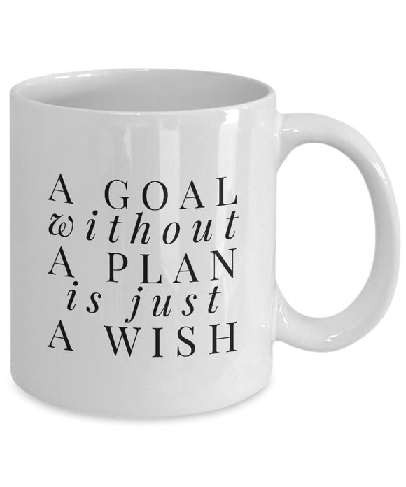 A Goal Without a Plan is Just a Wish Coffee Mug Inspirational Motivational Gift