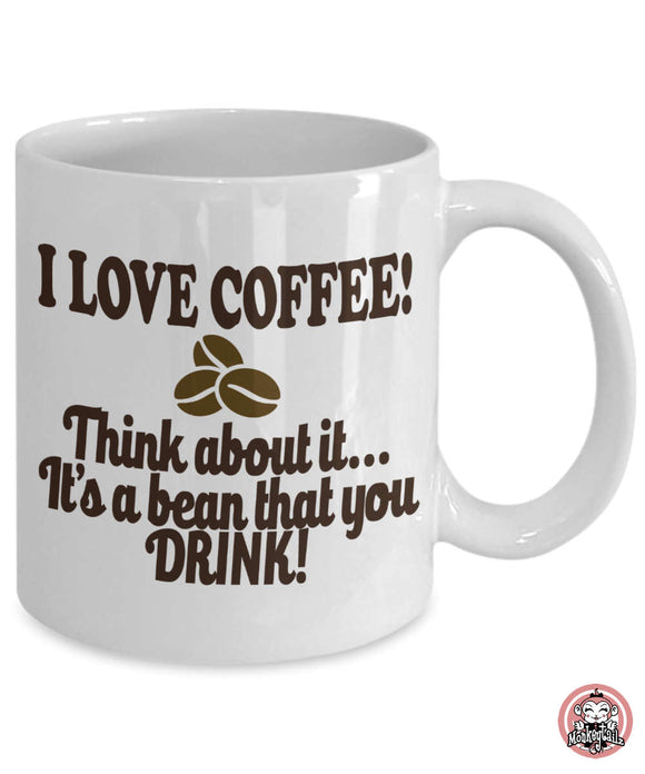 I  Love Coffee Mug - It's a Bean that you DRINK!