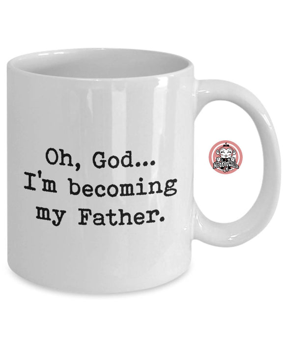 I'm Becoming My Father Coffee Mug by Monkeytailz