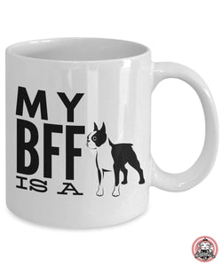 My BFF is a BOSTON TERRIER Coffee Mug