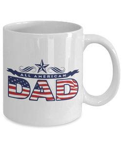 All American Dad Coffee Mug for Father's Day Gift for Dad or Father