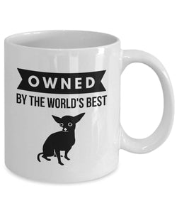 OWNED by CHIHUAHUA World's Best Coffee Mug for Dog Lovers