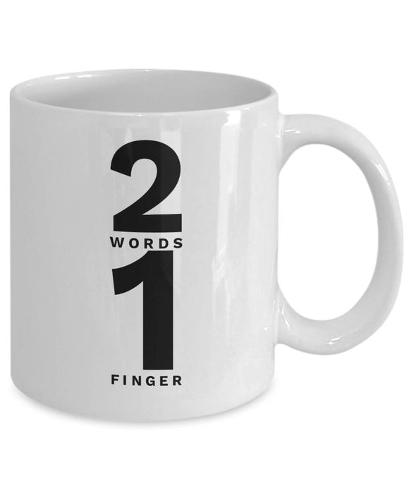 2 Fingers 1 Word Snarky Coffee Mug for Non-Morning People 11 oz White Ceramic