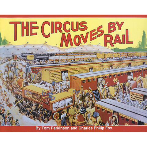 The Circus Moves by Rail