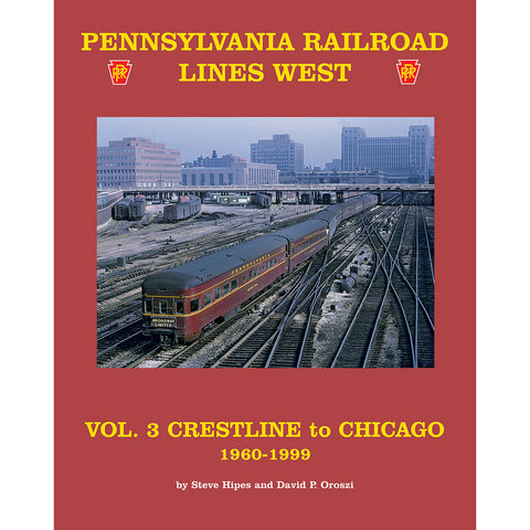 PRR Lines West, Volume 3: Crestline to Chicago 1960-1999