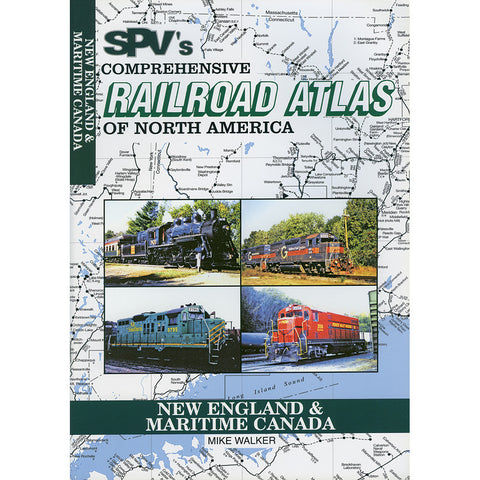 New England & Maritime Canada Railroad Atlas