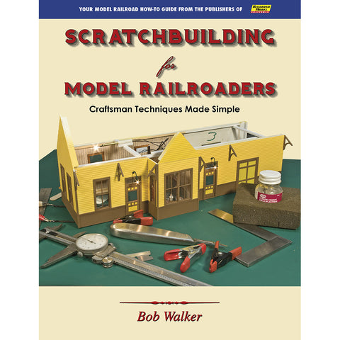 Scratchbuilding for Model Railroaders