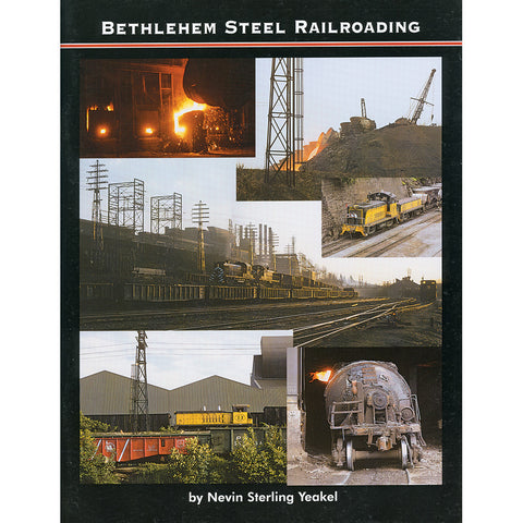 Bethlehem Steel Railroading