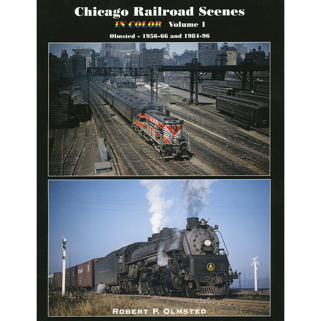 Chicago Railroad Scenes in Color, Volume 1: Olmsted 1956-1966 and 1984-1996