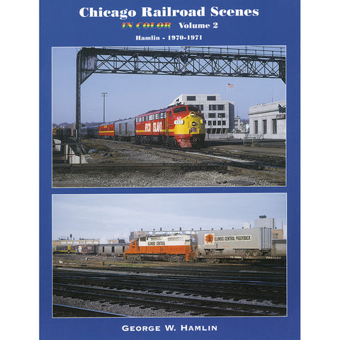 Chicago Railroad Scenes in Color, Volume 2: Hamlin 1970-1971