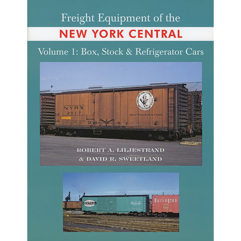 Freight Equipment of the New York Central, Volume 1: Boxcars, Stock Cars & Reefers