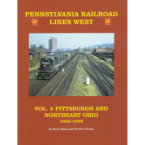 PRR Lines West, Volume 2: Pittsburgh and Northeast Ohio 1960-1999