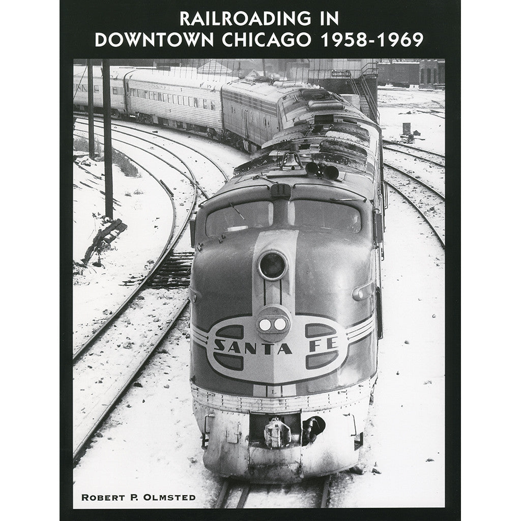 Railroading in Downtown Chicago 1958-1969, Volume 1