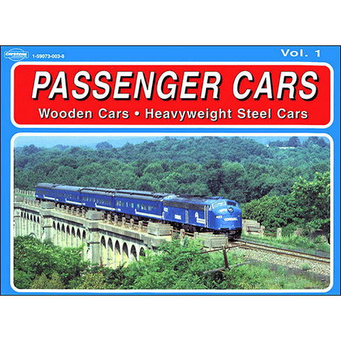 Passenger Cars, Vol. 1-Wooden cars, Heavyweight Steel Cars