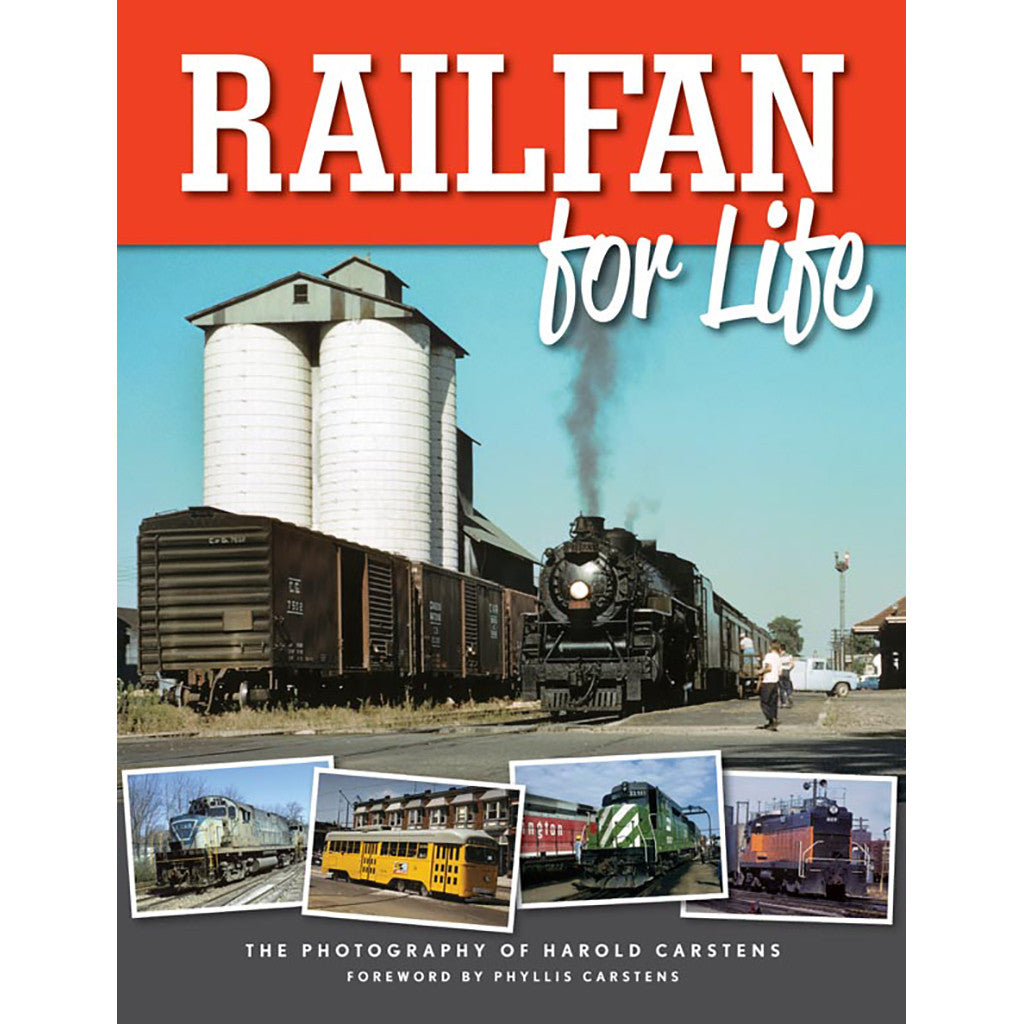 Railfan for Life: The Photography of Hal Carstens (hard)