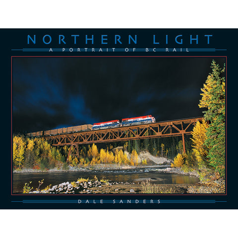 Northern Light - A Portrait of BC Rail