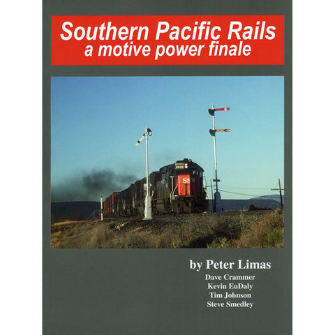 Southern Pacific Rails, a Motive Power Finale