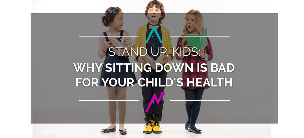 Stand Up, Kids: Why Sitting Down Is Bad for Your Child's Health