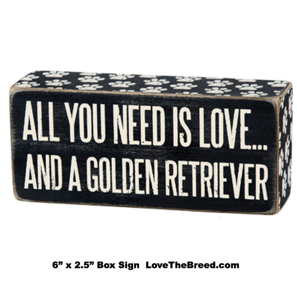 All You Need Is Love and A Golden Retriever Box Sign