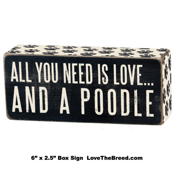 All You Need Is Love and A Poodle Box Sign