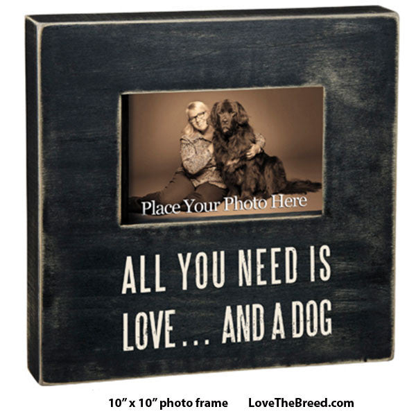 All You Need is Love and a Dog Photo Frame