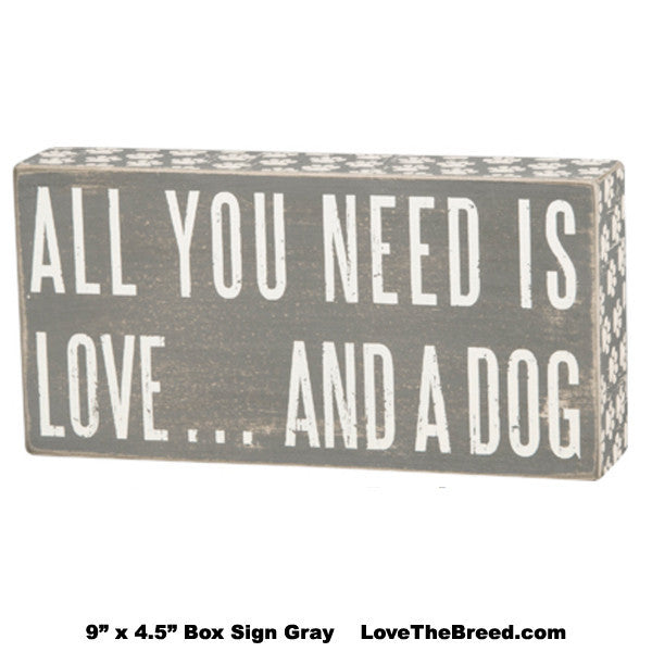 All You Need Is Love and A Dog Box Sign Gray