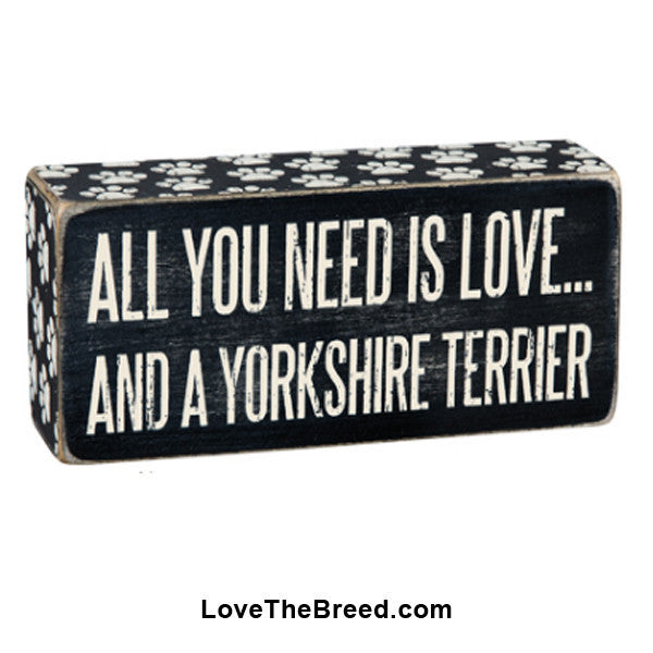 All You Need Is Love and A Yorkshire Terrier Box Sign