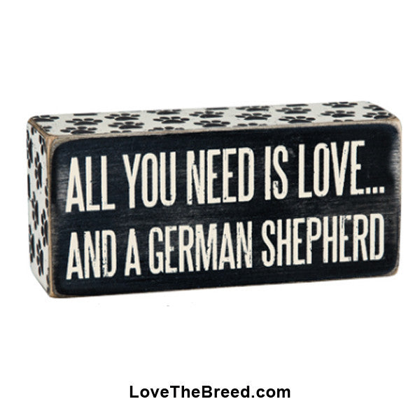 All You Need Is Love and A German Shepherd Box Sign