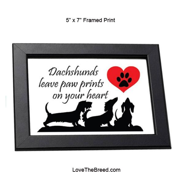 Dachshunds Leave Paw Prints on Your Heart Framed Print 5 x 7