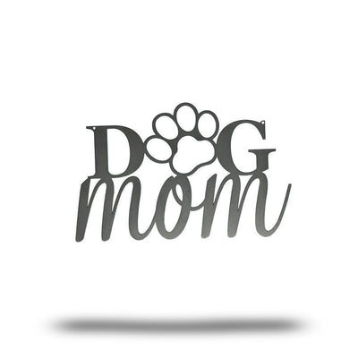 Dog Mom Steel Sign