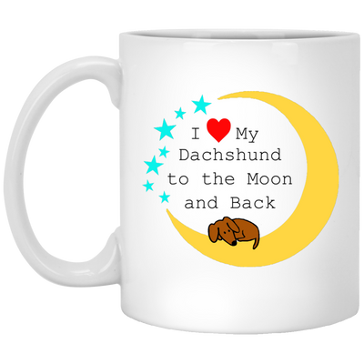 I Love My Dachshund to the Moon and Back Mugs